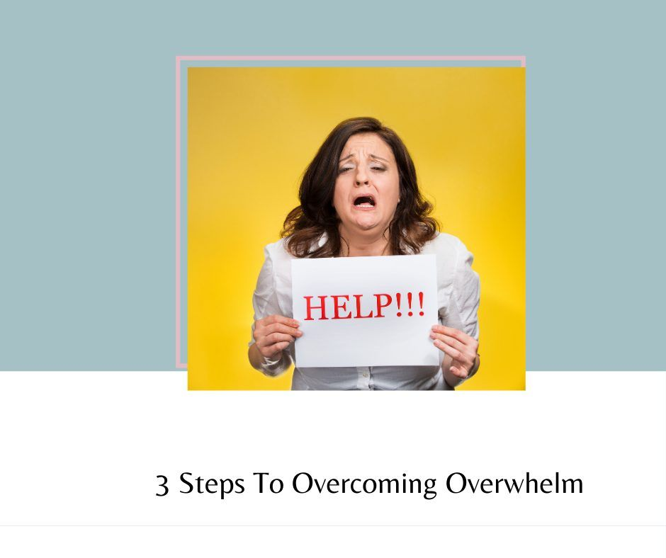 3-steps-to-Overcoming-Overwhelm