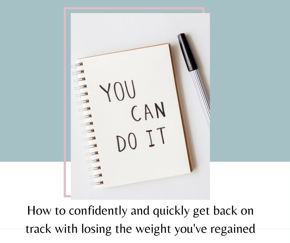 How-to-confidently-and-quickly-get-back-on-track-with-losing-the-weight-youve-regained